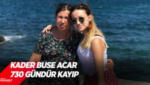 Kader Buse Acar 730 gündür kayıp