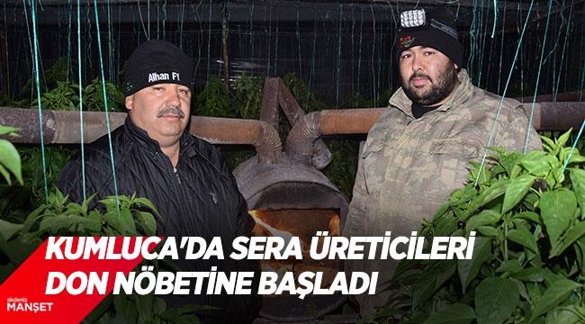 Kumluca'da sera üreticileri don nöbetine başladı