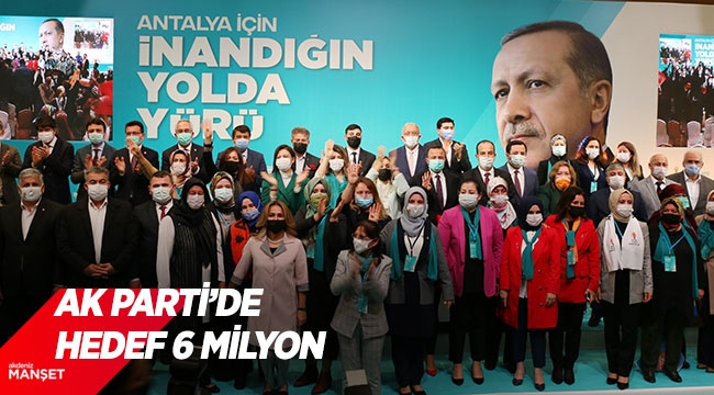 AK Parti'de hedef6 milyon