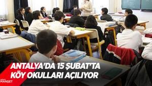 Antalya'da 15 Şubat'ta köy okulları açılıyor