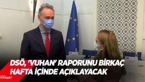 DSÖ,'Vuhan' raporunu birkaç hafta içindeaçıklayacak