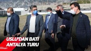 Uslu'dan Batı Antalya turu