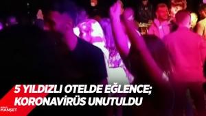 Antalya'da 5 yıldızlı otelde eğlence; koronavirüs unutuldu