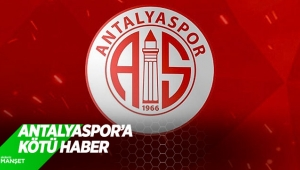 Antalyaspor'a kötü haber