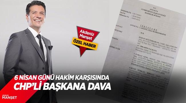 CHP'Lİ BAŞKANA DAVA