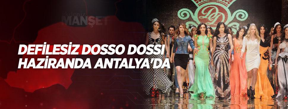 Defilesiz Dosso Dossi, haziranda Antalya'da