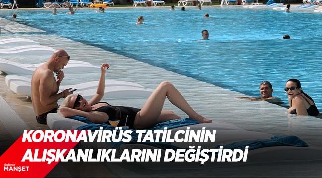 Koronavirüs tatilcinin alışkanlıklarını değiştirdi