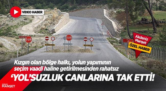 'YOL'SUZLUK CANLARINA TAK ETTİ!