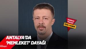 Antalya'da 'Memleket' dayağı