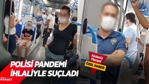 Polisi pandemi ihlaliyle suçladı