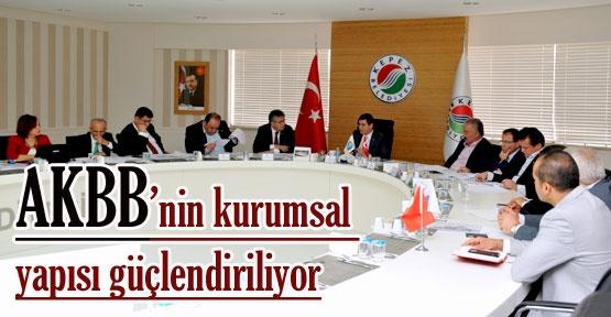 AKBB'nin kurumsal yapısı güçlendiriliyor
