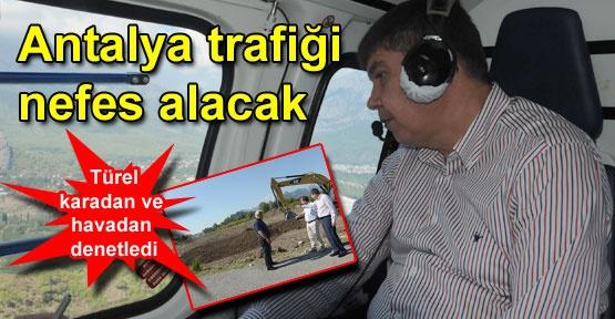 Antalya trafiği nefes alacak