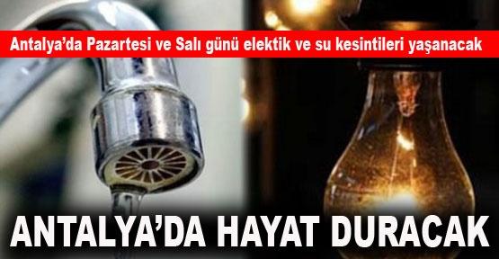 Antalya'da hayat duracak