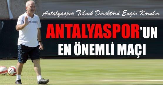 Antalyaspor'un en önemli maçı