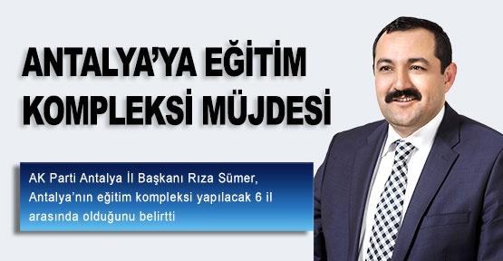 Antalya'ya eğitim kompleksi müjdesi