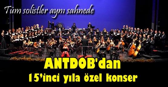 ANTDOB'dan 15'inci yıla özel konser