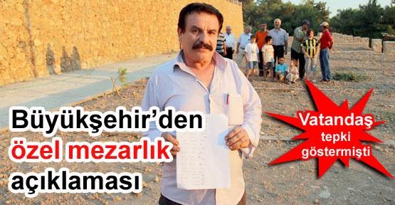 Büyükşehir'den 'özel mezarlık' açıklaması