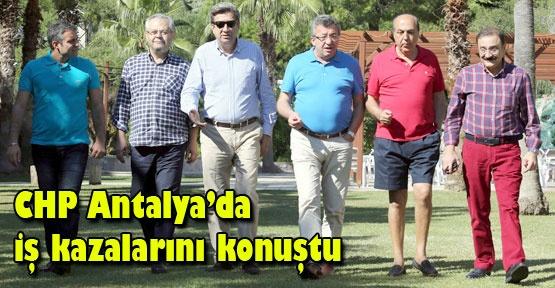 CHP Antalya'da iş kazalarını konuştu