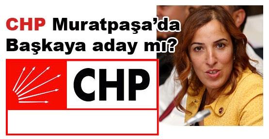 CHP Muratpaşa'da Başkaya aday mı?