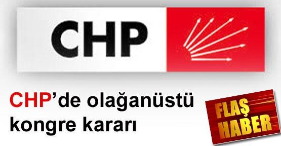 CHP'de olağanüstü kongre kararı