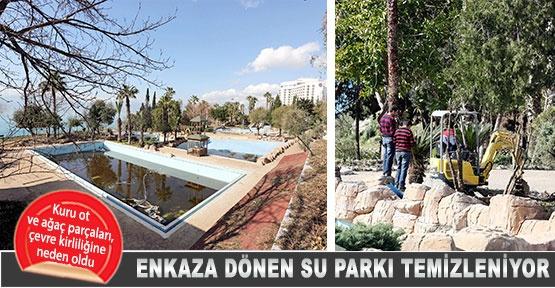 Enkaza dönen su  parkı temizleniyor