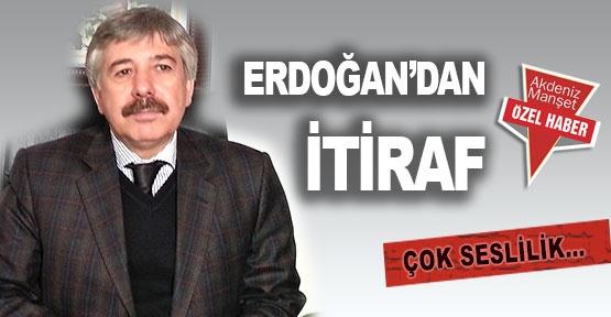 Erdoğan'dan itiraf