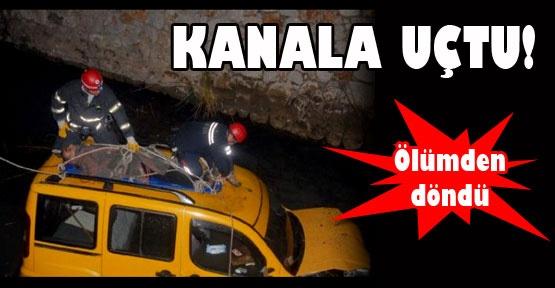 KANALA UÇTU!