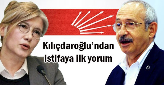 Kılıçdaroğlu'ndan istifaya ilk yorum