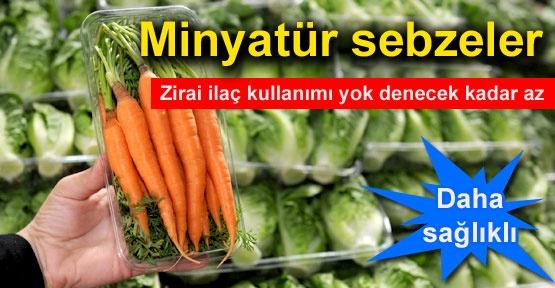 Küçük sebzeler daha sağlıklı