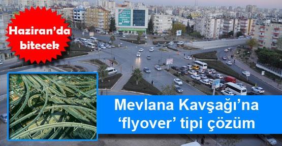 Mevlana Kavşağı'na 'flyover' tipi çözüm