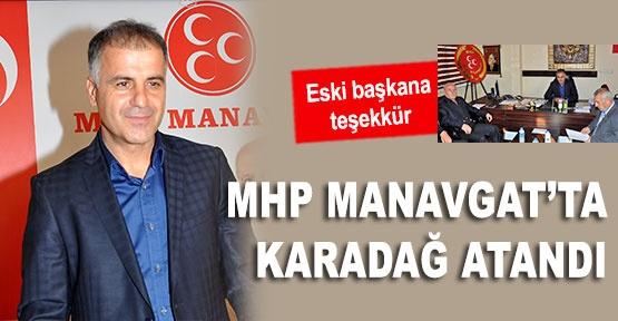 MHP Manavgat'ta Karadağ atandı