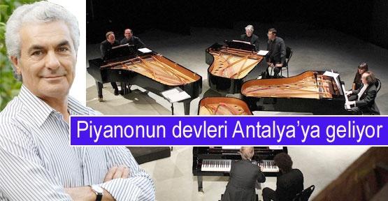 Piyanonun devleri Antalya'ya geliyor