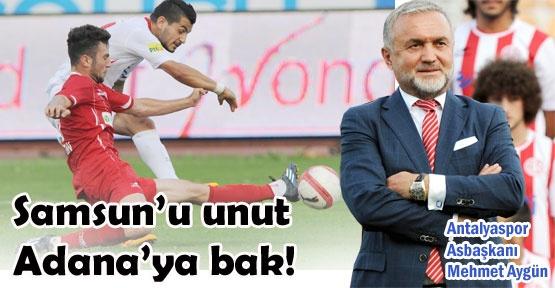 Samsun'u unut Adana'ya bak!