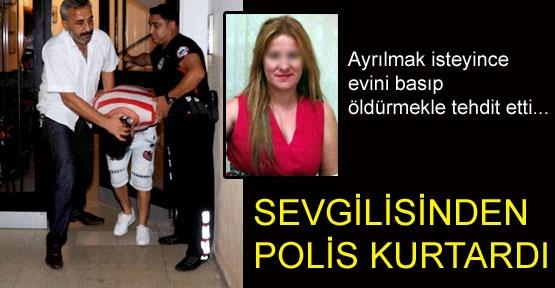 Sevgilisinden polis kurtardı